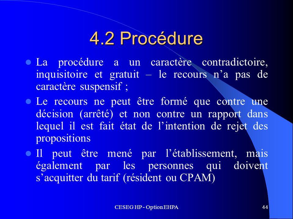 4.2 Procédure La procédure a un caractère contradictoire, inquisitoire et gratuit – le recours n'a pas de caractère suspensif ;