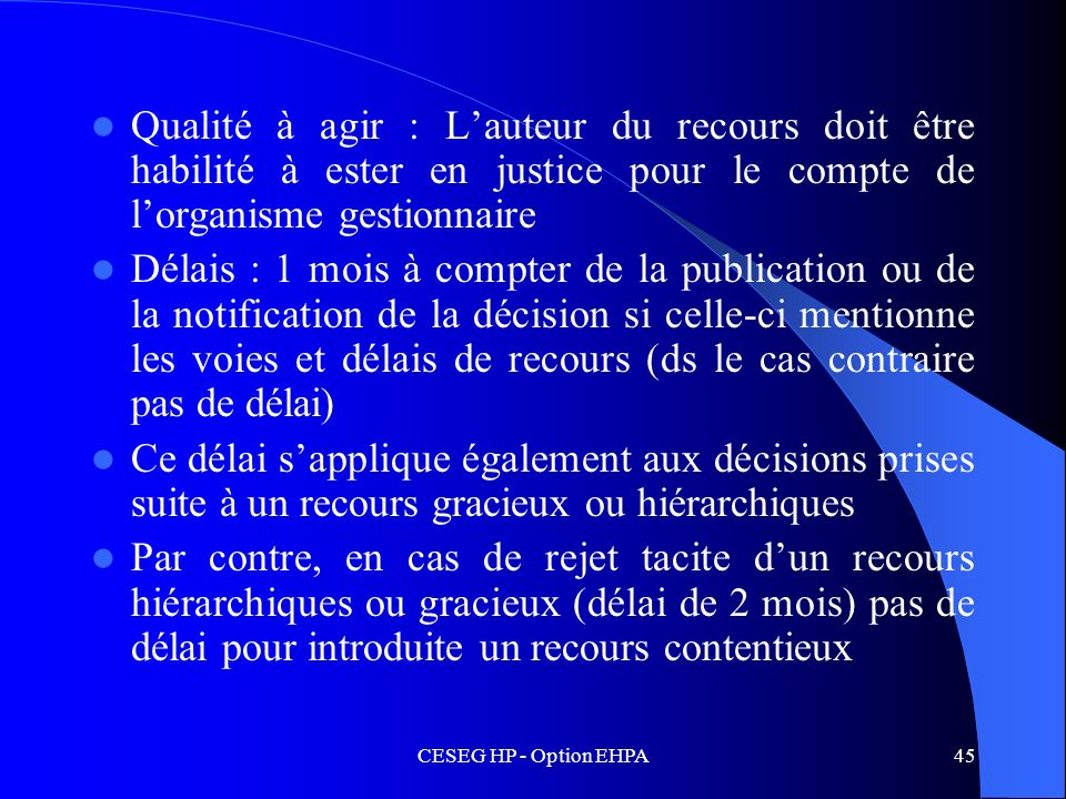 Qualité à agir : L'auteur du recours doit être habilité à ester en justice pour le compte de l'organisme gestionnaire