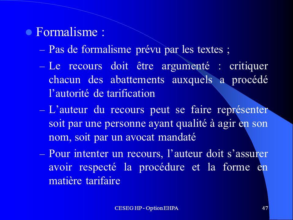Formalisme : Pas de formalisme prévu par les textes ;