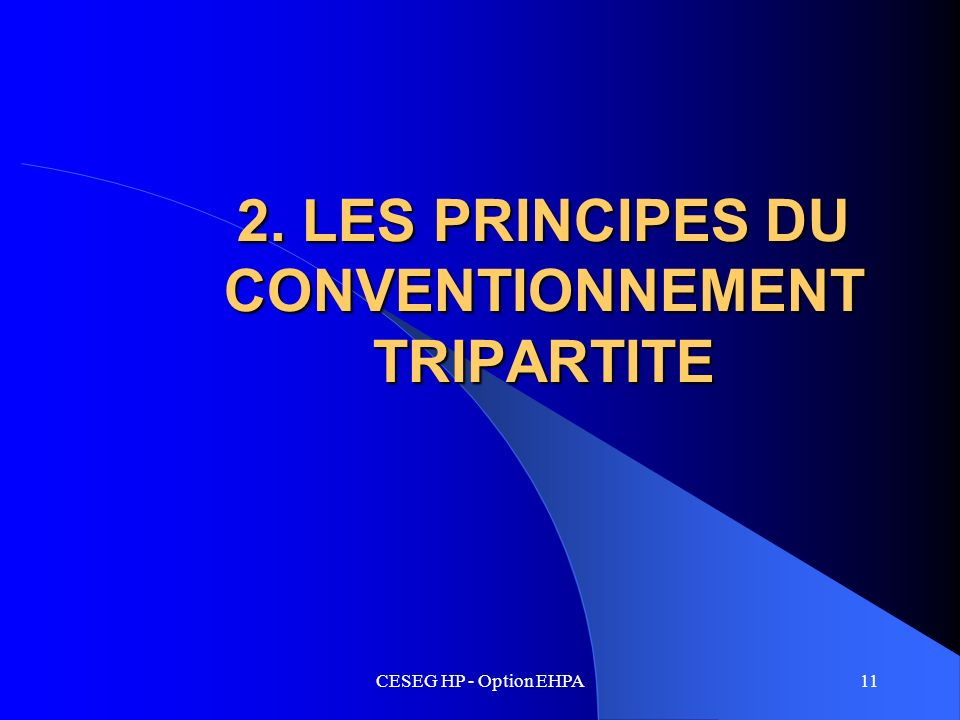 2. LES PRINCIPES DU CONVENTIONNEMENT TRIPARTITE