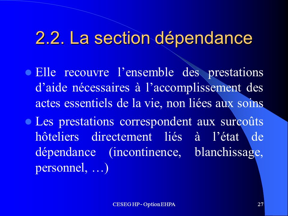 2.2. La section dépendance