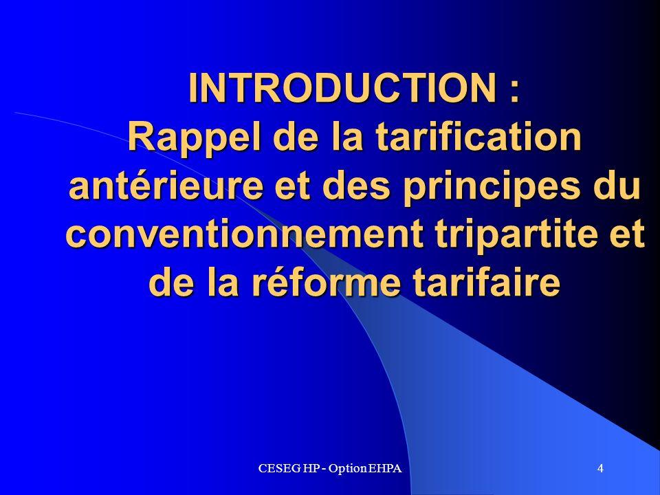 INTRODUCTION : Rappel de la tarification antérieure et des principes du conventionnement tripartite et de la réforme tarifaire