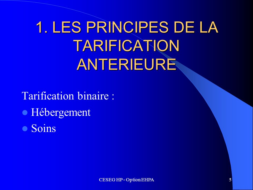 1. LES PRINCIPES DE LA TARIFICATION ANTERIEURE