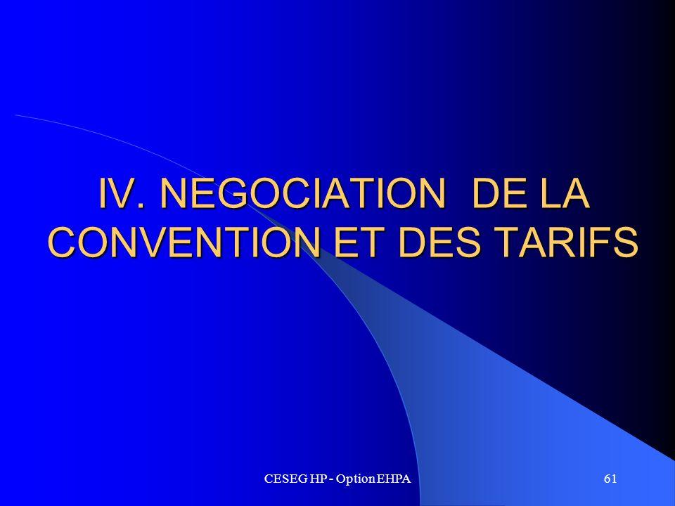 IV. NEGOCIATION DE LA CONVENTION ET DES TARIFS