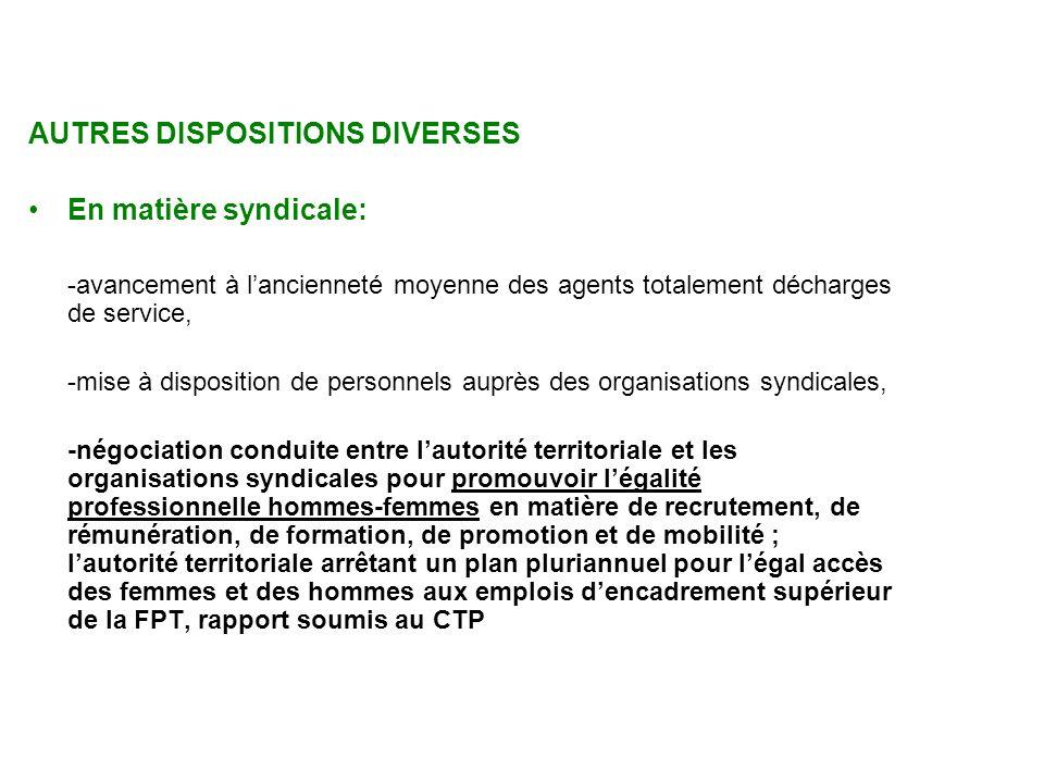 AUTRES DISPOSITIONS DIVERSES En matière syndicale: