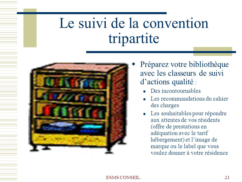 Le suivi de la convention tripartite