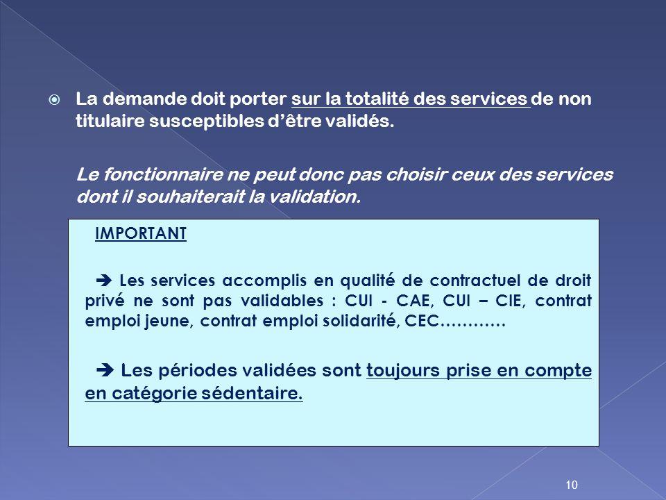 La demande doit porter sur la totalité des services de non titulaire susceptibles d'être validés.