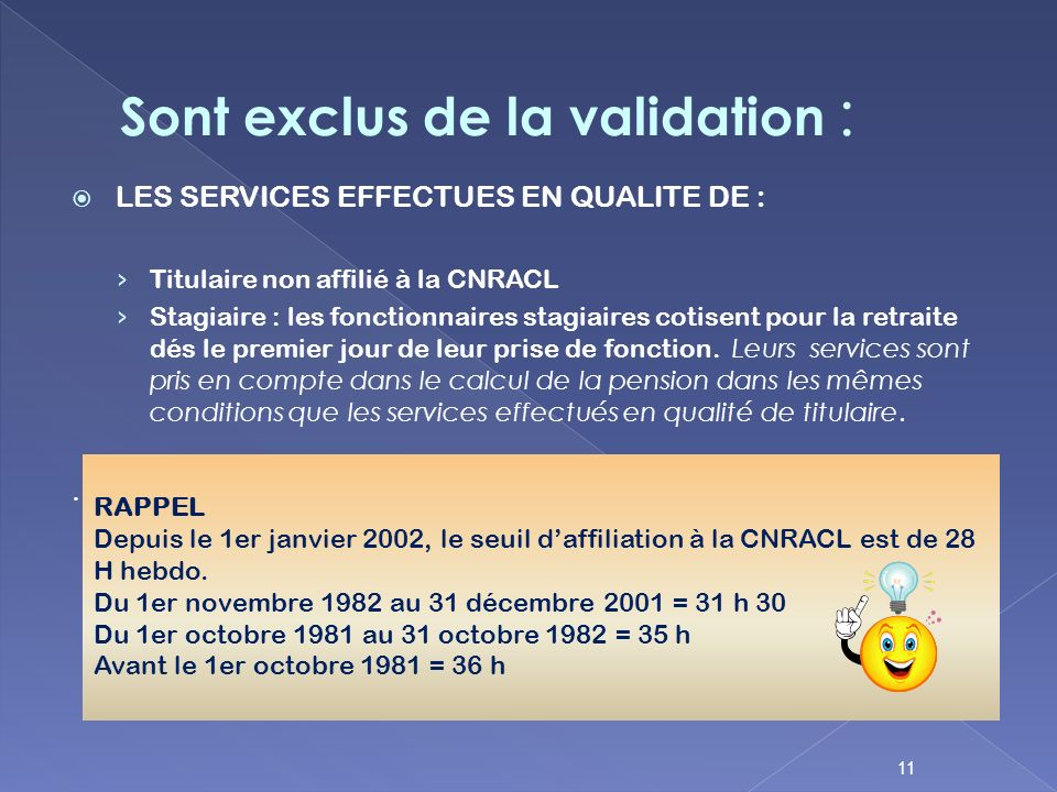 Sont exclus de la validation :
