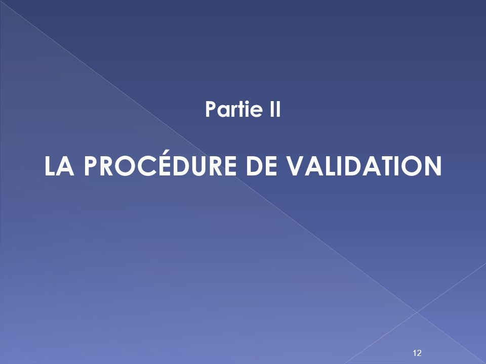 Partie II La procédure de validation