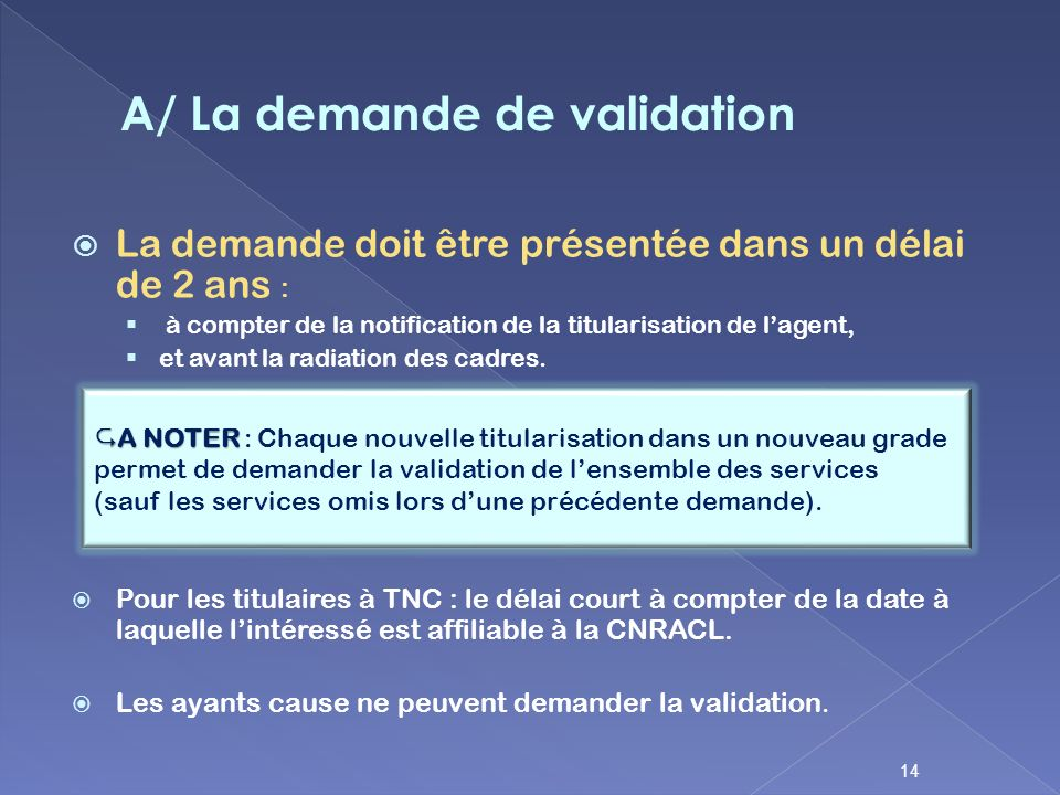 A/ La demande de validation