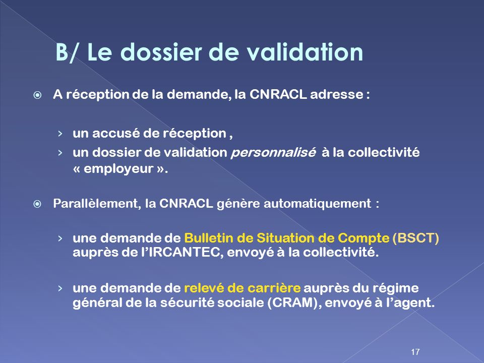 B/ Le dossier de validation