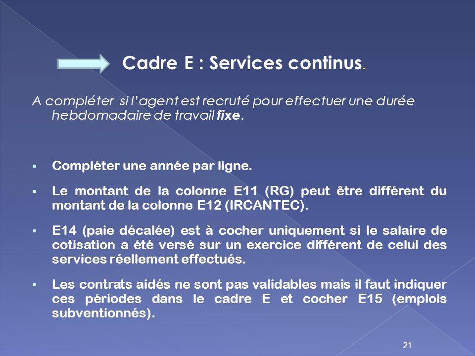 Cadre E : Services continus.