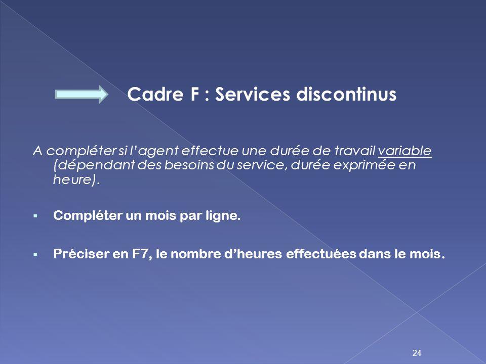 Cadre F : Services discontinus