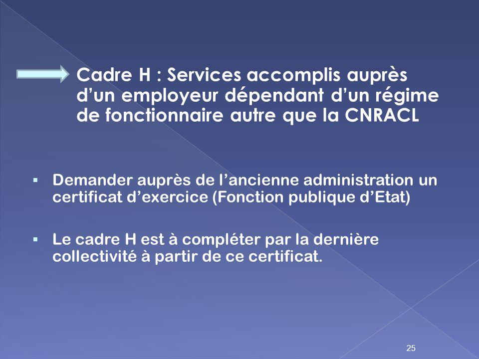Cadre H : Services accomplis auprès d'un employeur dépendant d'un régime de fonctionnaire autre que la CNRACL