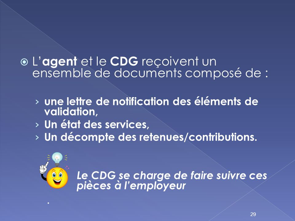 L'agent et le CDG reçoivent un ensemble de documents composé de :