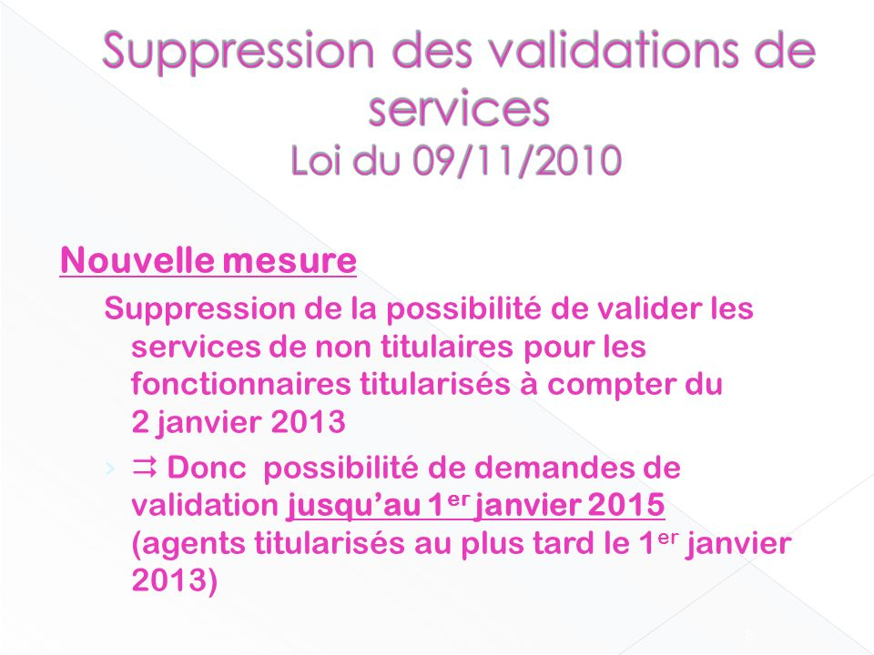 Suppression des validations de services Loi du 09/11/2010