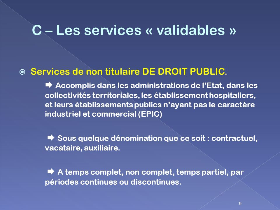 C – Les services « validables »