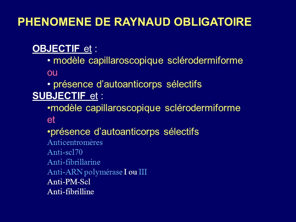 PHENOMENE DE RAYNAUD OBLIGATOIRE