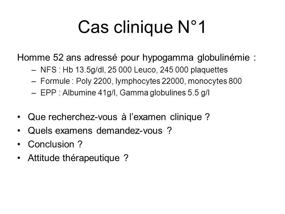 Cas clinique N°1 Homme 52 ans adressé pour hypogamma globulinémie :