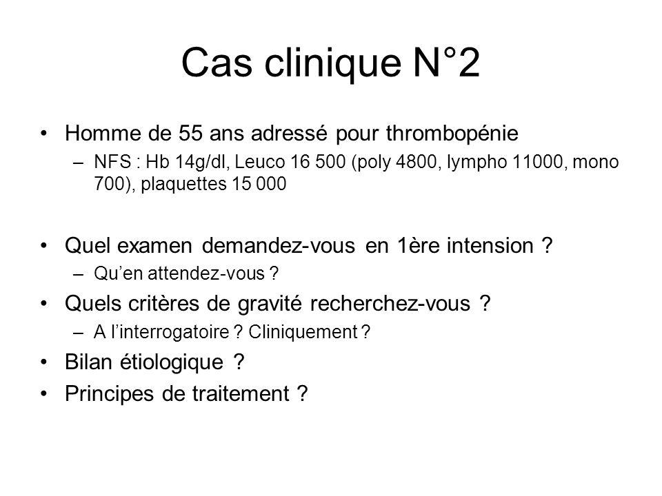 Cas clinique N°2 Homme de 55 ans adressé pour thrombopénie
