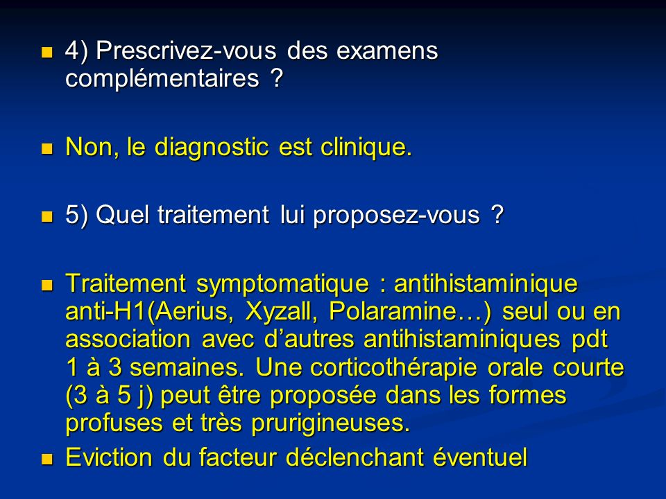 4) Prescrivez-vous des examens complémentaires