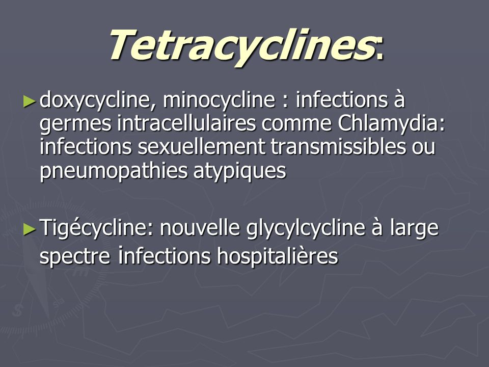 Tetracyclines: