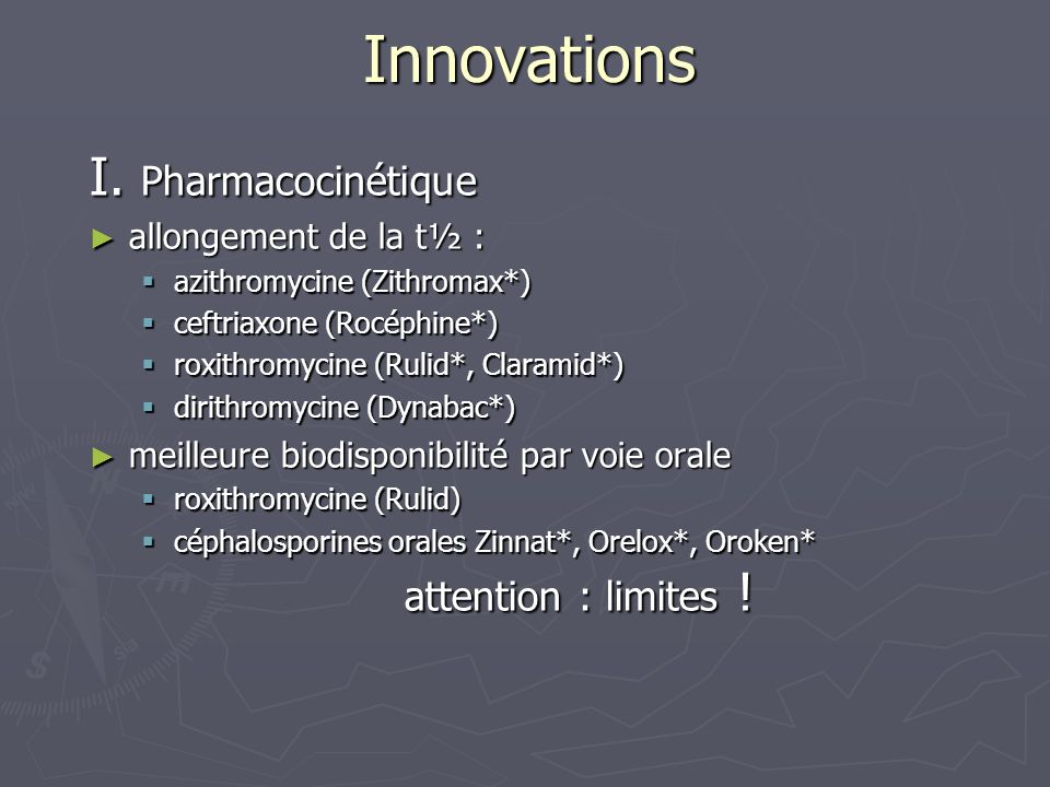 Innovations I. Pharmacocinétique allongement de la t½ :