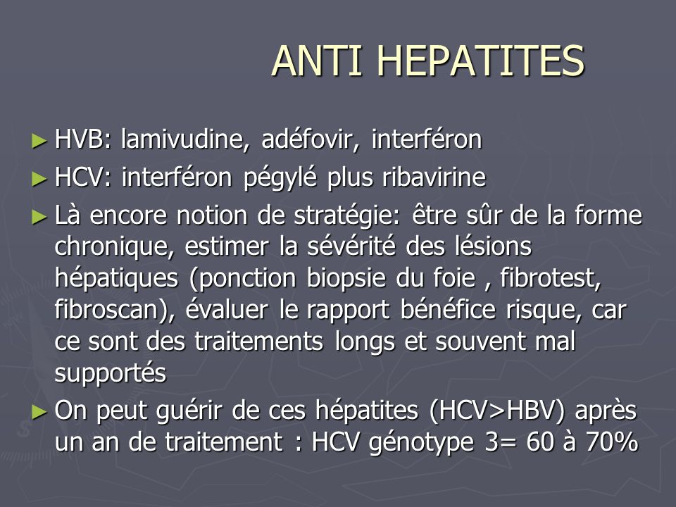 ANTI HEPATITES HVB: lamivudine, adéfovir, interféron