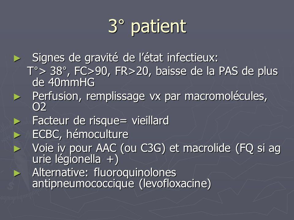 3° patient Signes de gravité de l'état infectieux: