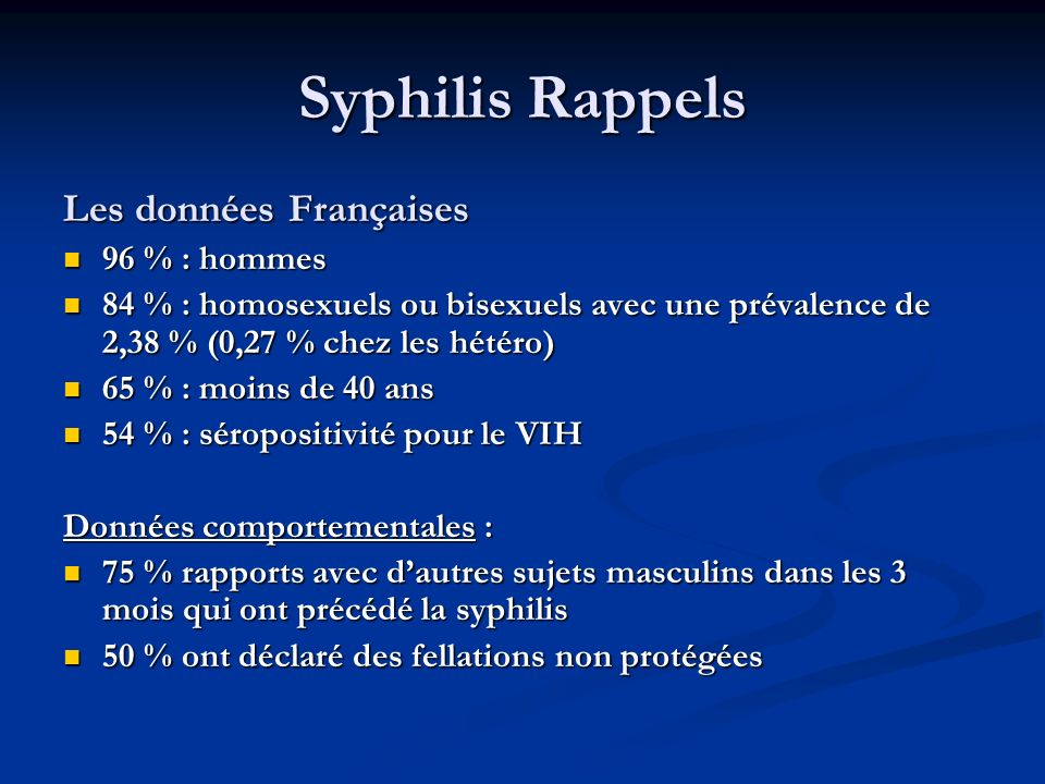 Syphilis Rappels Les données Françaises 96 % : hommes