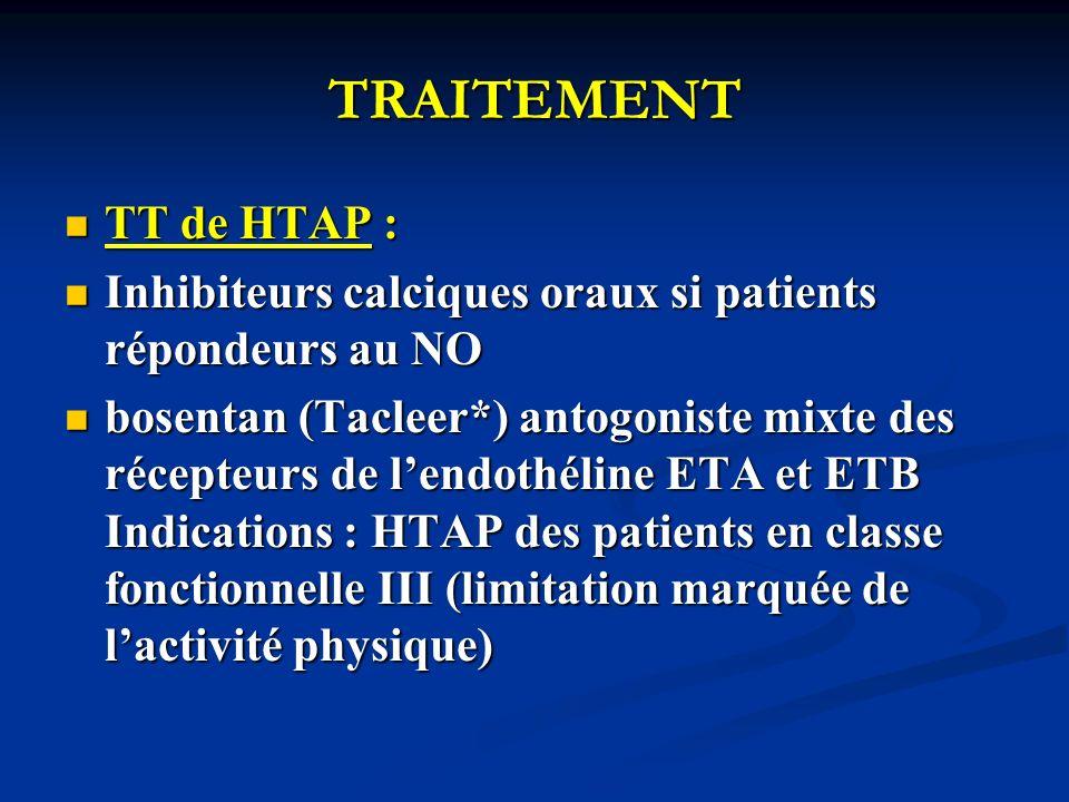 TRAITEMENT TT de HTAP : Inhibiteurs calciques oraux si patients répondeurs au NO.