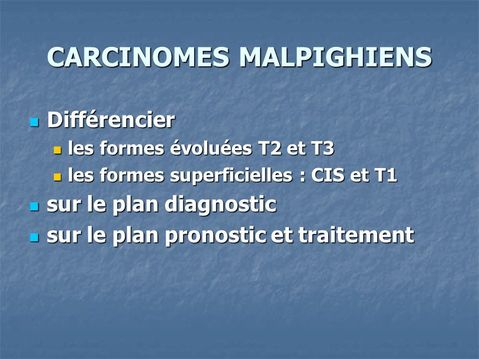 CARCINOMES MALPIGHIENS