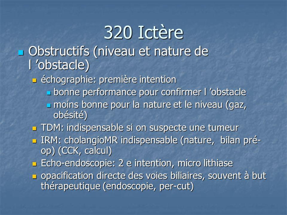 320 Ictère Obstructifs (niveau et nature de l 'obstacle)