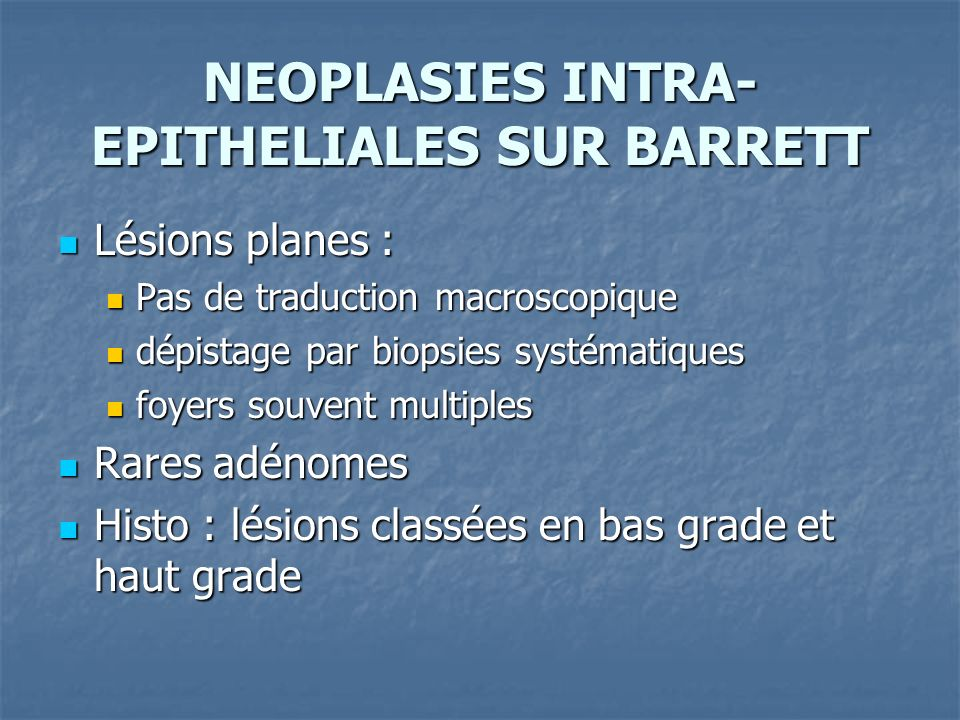 NEOPLASIES INTRA-EPITHELIALES SUR BARRETT