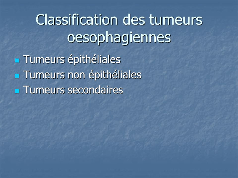 Classification des tumeurs oesophagiennes