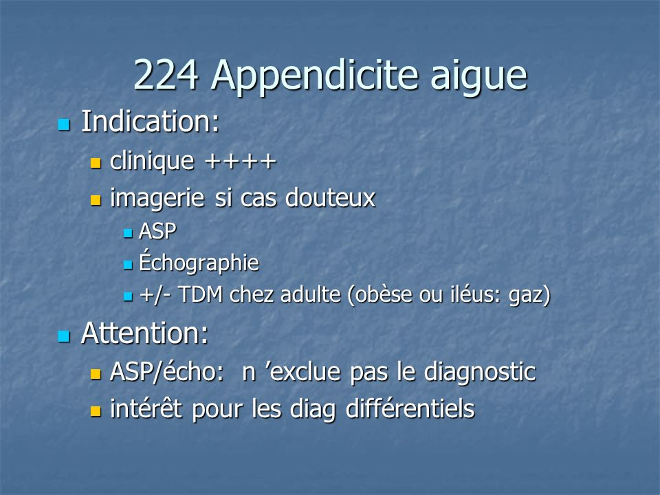 224 Appendicite aigue Indication: Attention: clinique ++++