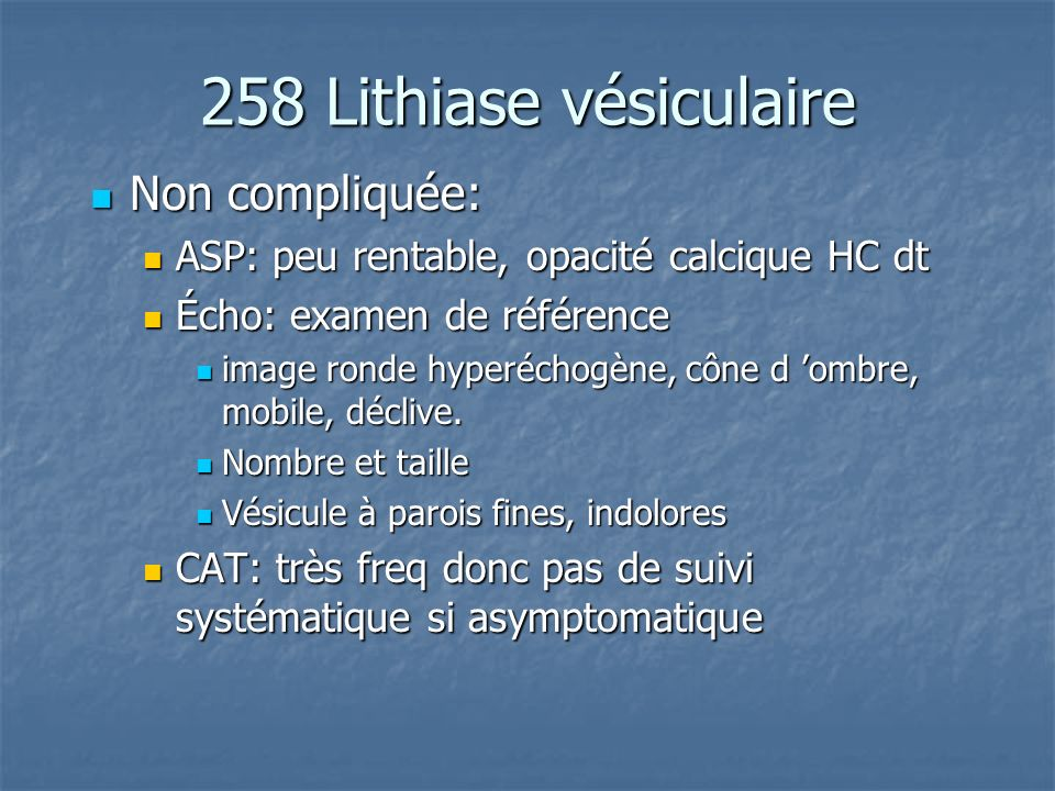 258 Lithiase vésiculaire Non compliquée: