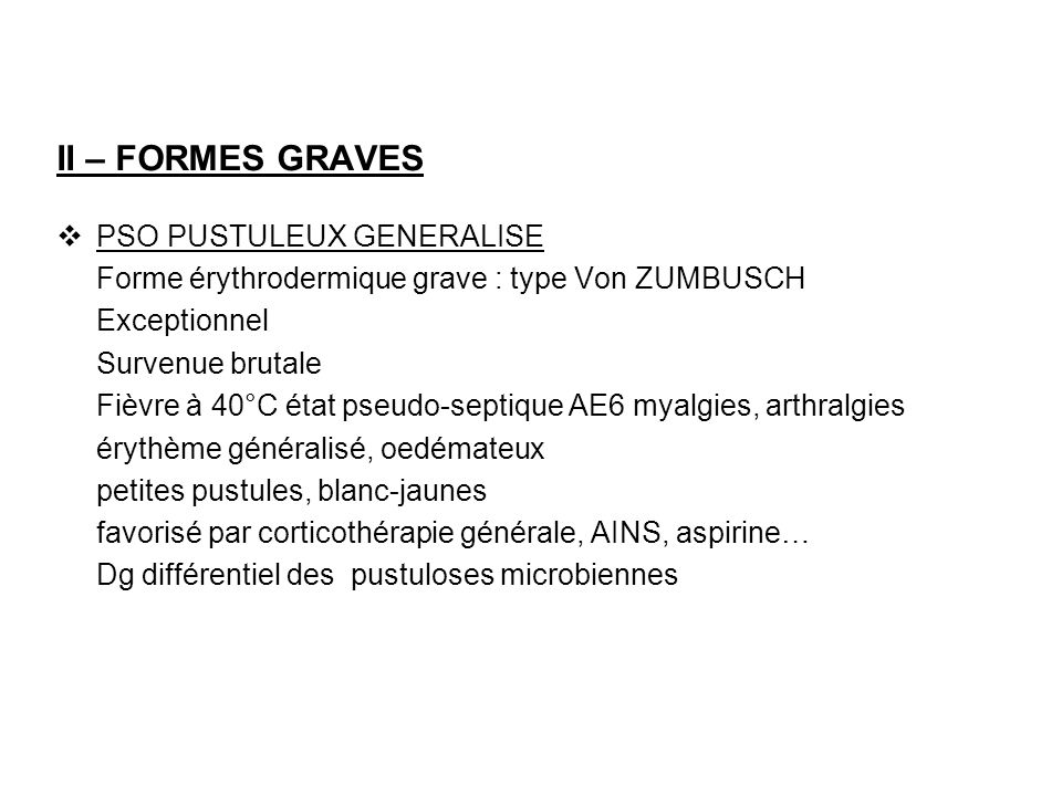II – FORMES GRAVES PSO PUSTULEUX GENERALISE