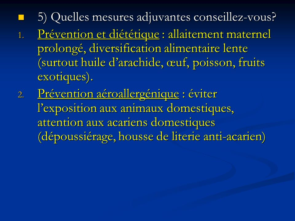 5) Quelles mesures adjuvantes conseillez-vous