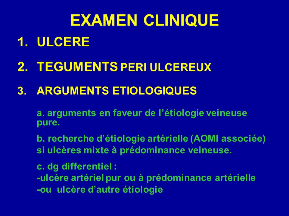 EXAMEN CLINIQUE ULCERE TEGUMENTS PERI ULCEREUX ARGUMENTS ETIOLOGIQUES