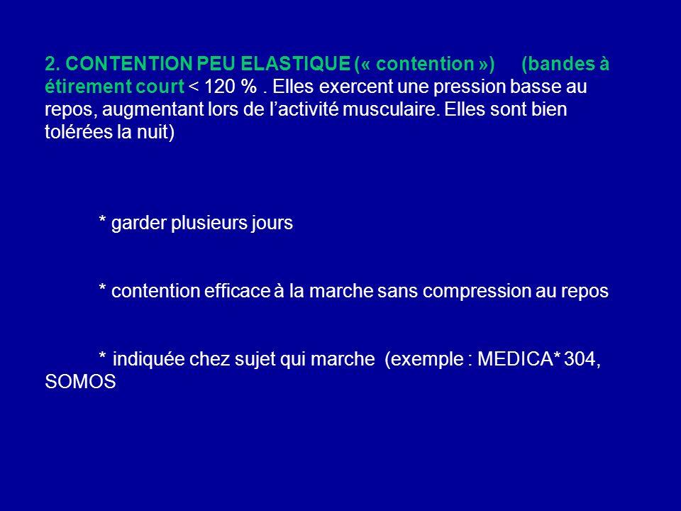 2. CONTENTION PEU ELASTIQUE (« contention »)