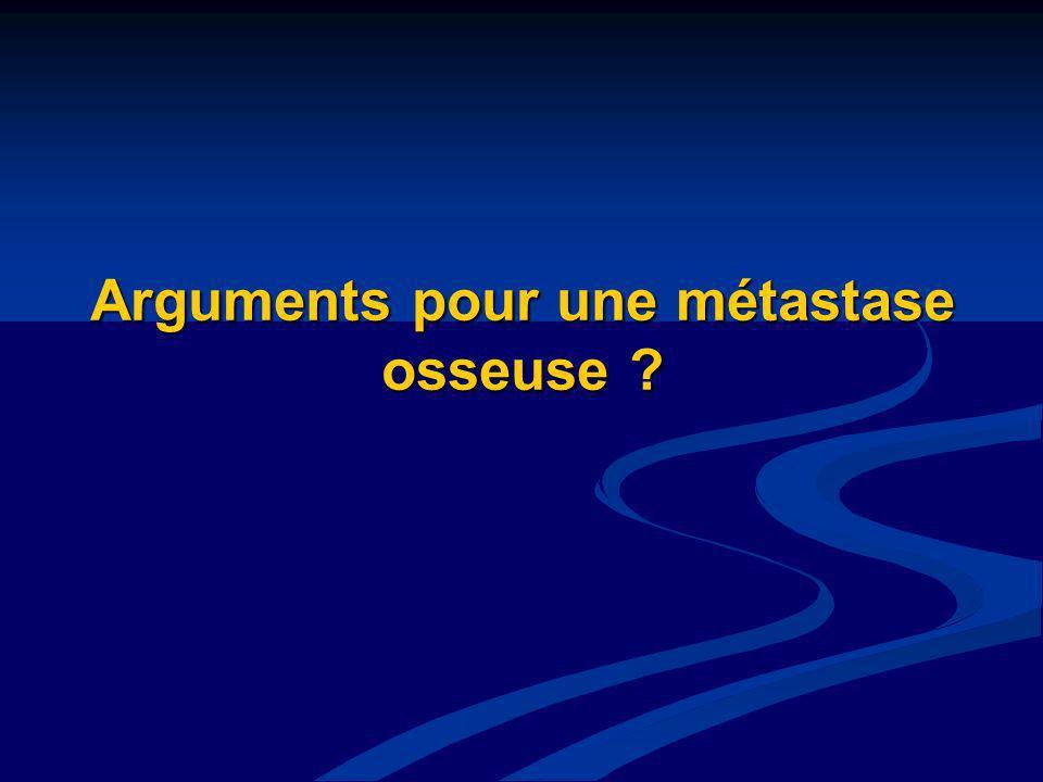Arguments pour une métastase osseuse