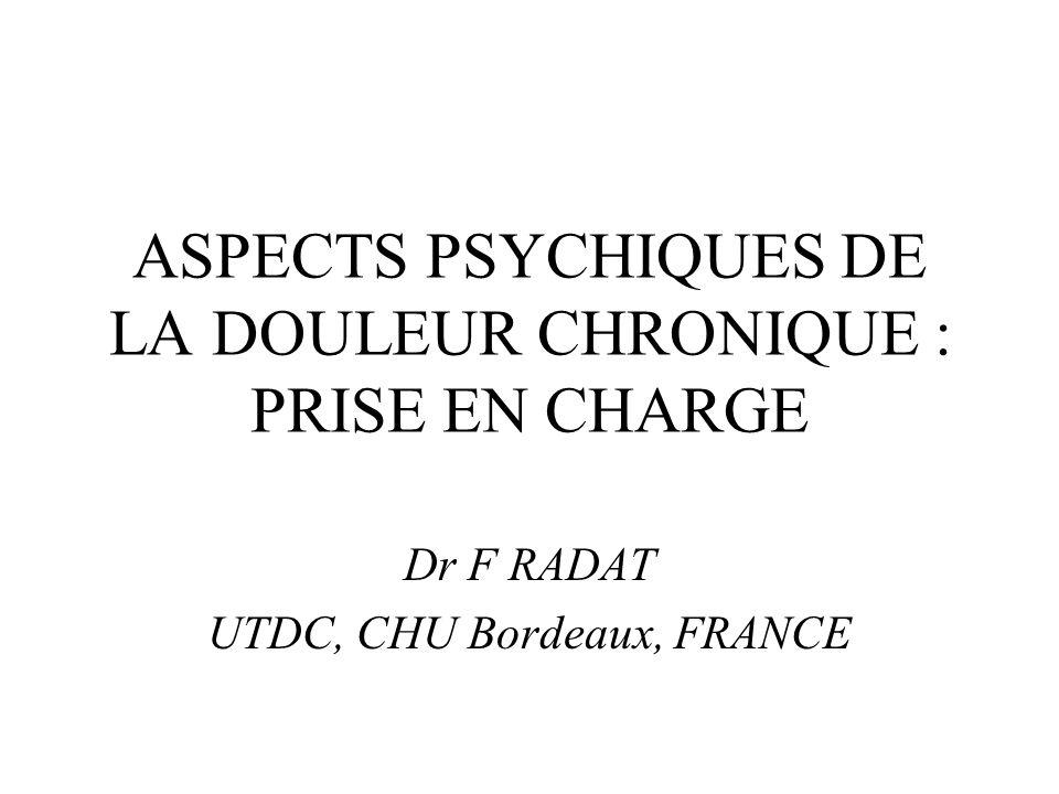 ASPECTS PSYCHIQUES DE LA DOULEUR CHRONIQUE : PRISE EN CHARGE