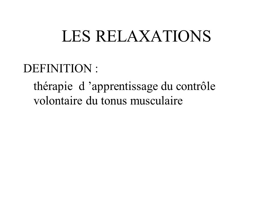 LES RELAXATIONS DEFINITION :