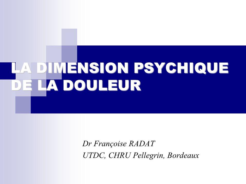 LA DIMENSION PSYCHIQUE DE LA DOULEUR