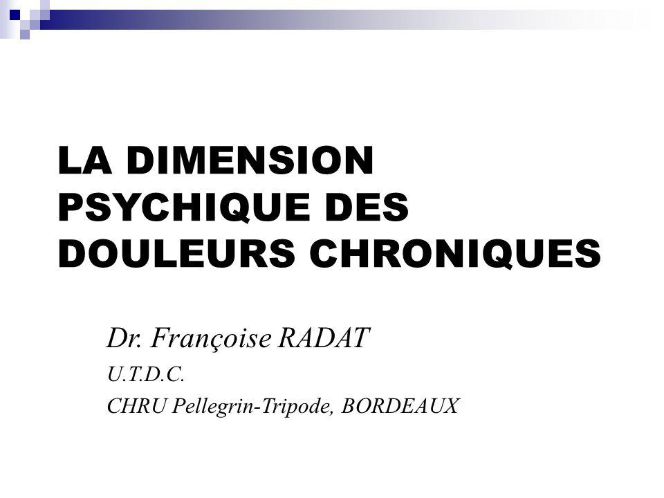 LA DIMENSION PSYCHIQUE DES DOULEURS CHRONIQUES