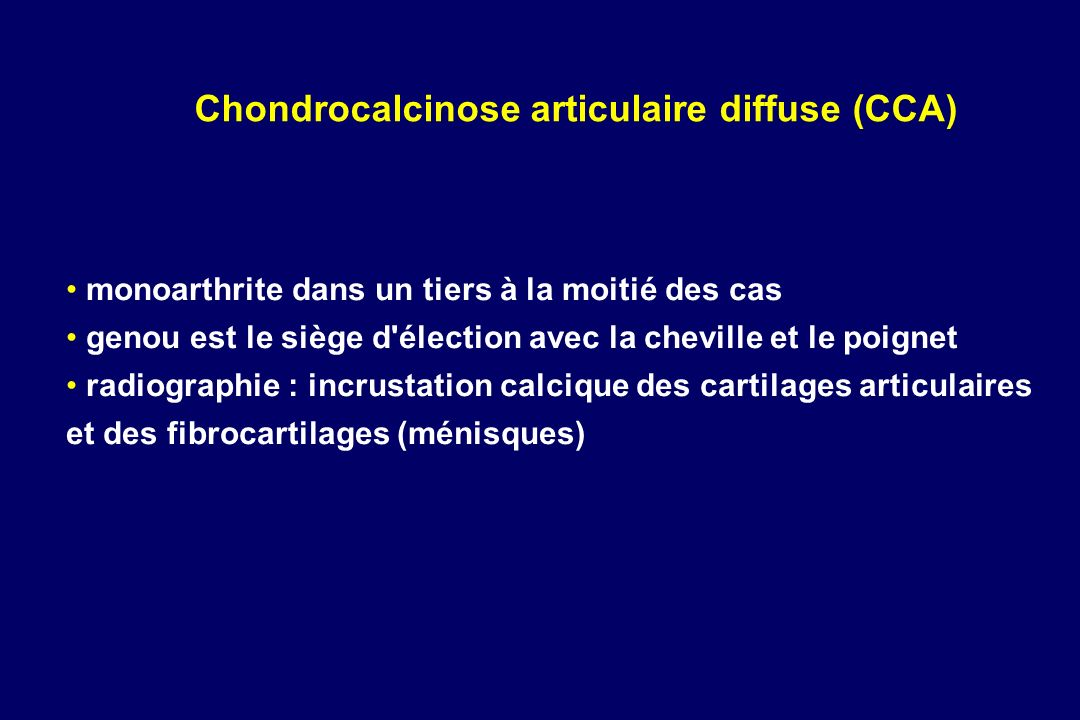 Chondrocalcinose articulaire diffuse (CCA)