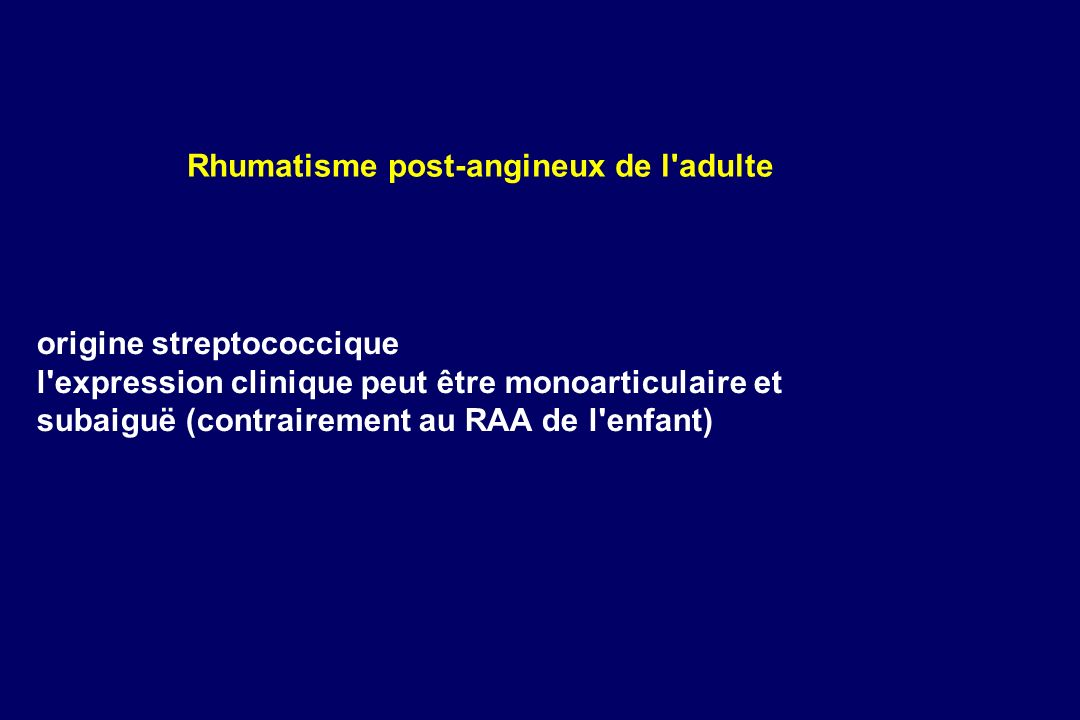 Rhumatisme post-angineux de l adulte