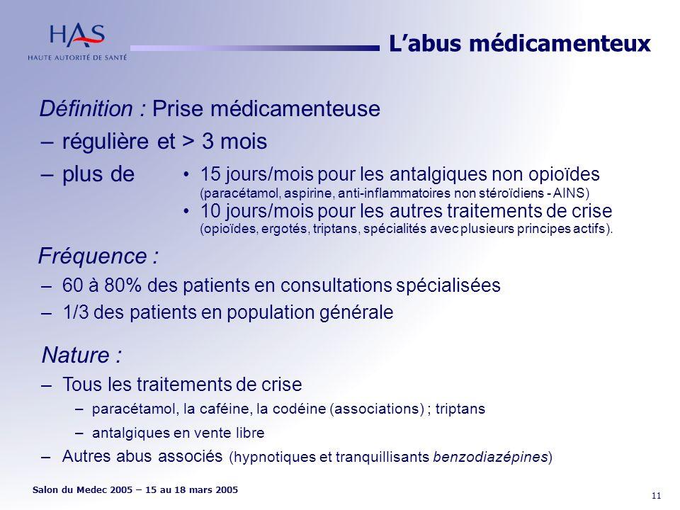 Définition : Prise médicamenteuse régulière et > 3 mois plus de
