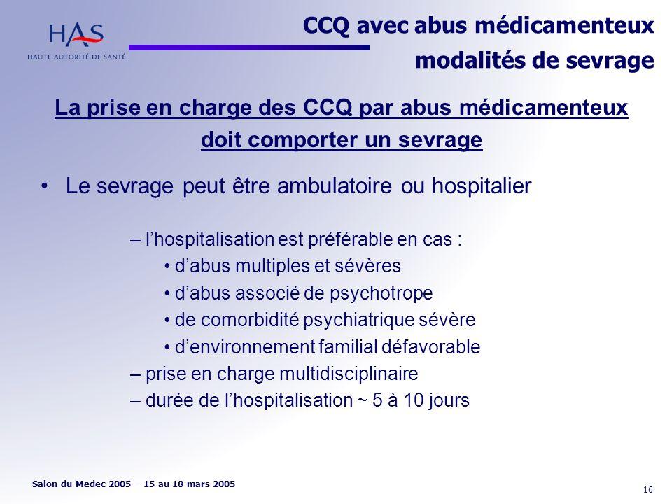 CCQ avec abus médicamenteux modalités de sevrage